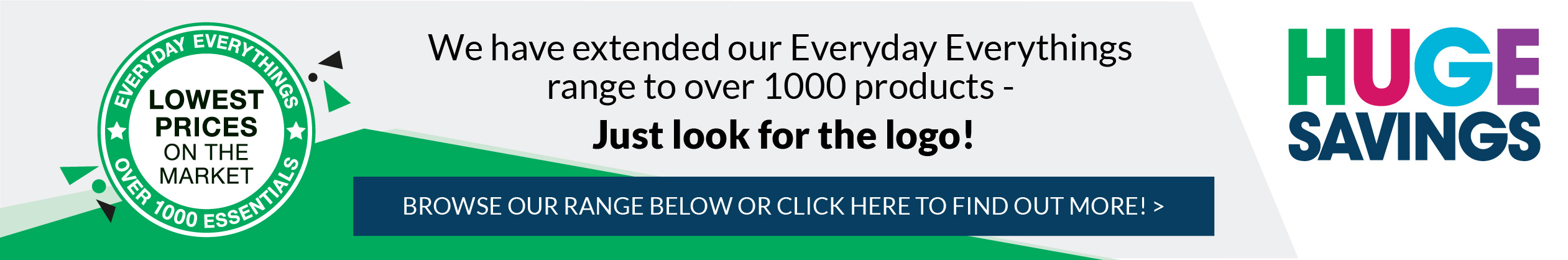 We have extended our everyday everythings range to over 1000 products! Shop now!